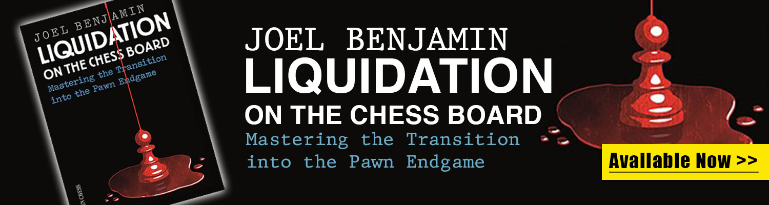 Liquidation on the Chess Board by Joel Benjamin available now at USCF Sales