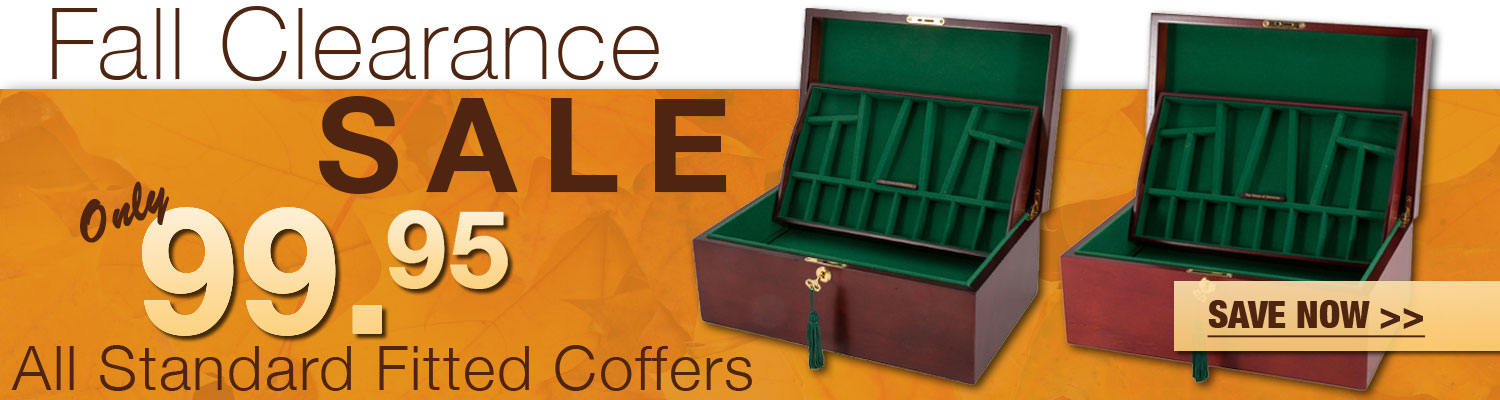 All Standard Fitted Coffers are now on clearance for only $99.95! Hurry and save at The House of Staunton!